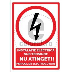 Instalatie Electrica sub Tensiune Nu Atingeti Pericol de Electrocutare