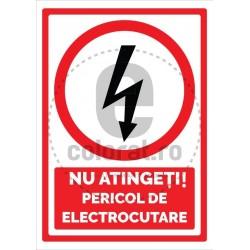 Nu Atingeti Pericol de Electrocutare