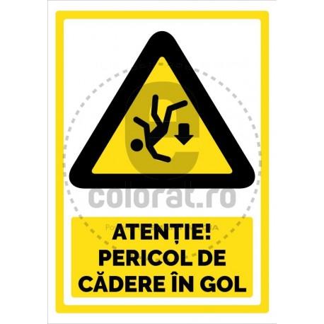 Atentie Pericol de Cadere in Gol