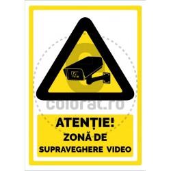 Atentie Zona de Supraveghere Video