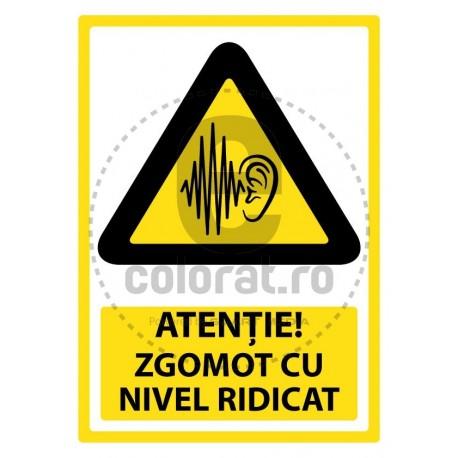 Atentie Zgomot cu Nivel Ridicat