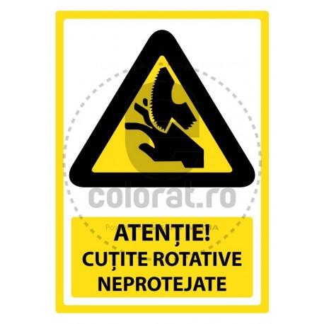 Atentie Cutite Rotative Neprotejate